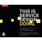 #7: This Is Service Design Doing: Applying Service Design Thinking in the Real World