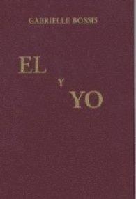 El Y Yo por Gabrielle Bossis