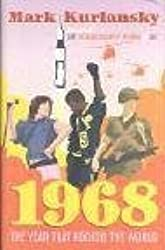 1968: The Year That Rocked the World by Mark Kurlansky (2004-05-06)