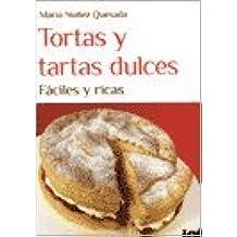 Tortas y tartas dulces, fáciles y ricas / Cakes and tarts, easy and delicious
