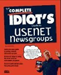 The Complete Idiot's Guide to Usenet Newsgroups by Paul McFedries (1995-02-02)