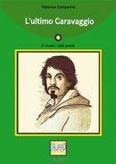 L'ultimo Caravaggio (Italiano facile)