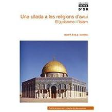 Una ullada a les religions d'avui. El judaisme i l'islam (Biblioteca Serra d'Or)