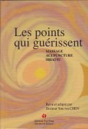 Les Points Qui Guerissent : Massage, Acupuncture, Shiatsu par Chen You-Wa (Revu et