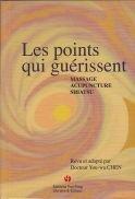 Les Points Qui Guerissent : Massage, Acupuncture, Shiatsu