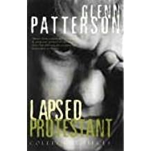 Lapsed Protestant by Glenn Patterson (2006-12-01)