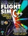 Build Your Own Flight Sim in C++: Programming a 3d Flight Simulator Using Oop by Radtke, Michael, Lampton, Christopher (1996) Paperback