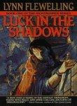 [Luck in the Shadows] [by: Lynn Flewelling]