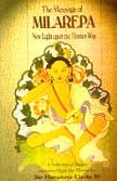 The Message of Milarepa: New Light Upon the Tibetan Way - A Selection of Poems Translated from the Tibetan