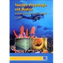 Tauchen: Physiologie und Medizin - Grundlagen, Erkrankungen, Unfälle, Tauglichkeit by Christian Plafki (2001-09-05)
