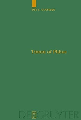 Timon of Phlius: Pyrrhonism into Poetry (Untersuchungen Zur Antiken Literatur Und Geschichte) (English Edition)