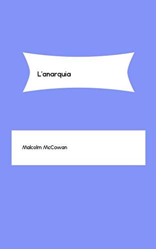 L'anarquia (Catalan Edition) por Malcolm McCowan