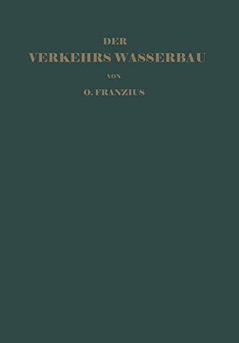 Der Verkehrswasserbau: Ein Wasserbau-Handbuch für Studium und Praxis