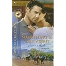 Something To Talk About (Silhouette Special Edition Bestselling Author Collection) by Joanne Rock (2008-07-08)