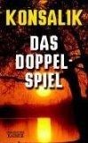 Das Doppelspiel - Heinz G. Konsalik