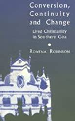 Conversion continuity and change : lived Christianity in southern Goa