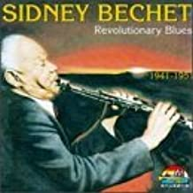 Revolutionary Blues: 1941-1951 by Sidney Bechet