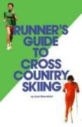Runner's Guide to Cross Country Skiing por Dick Mansfield