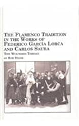 Flamenco Tradition in the Works of Federico Garcia Lorca and Carlos Saura: The Wounded Throat (Spanish Studies) by Rob Stone (2004-08-31)