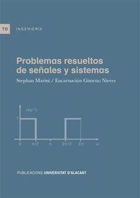 Problemas resueltos de señales y sistemas por Encarnación;Marini, Stephan Gimeno Nieves