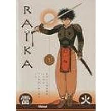 Raika Chroniques du Japon de temps anciens. Tome 1