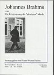 Johannes Brahms oder Die Relativierung der absoluten Musik (Zwischen/Töne. Musik und andere Künste) by Hanns-Werner Heister (1996-01-01)