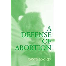 A Defense of Abortion (Cambridge Studies in Philosophy and Public Policy)