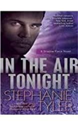 [In the Air Tonight (Shadow Force Novels (Audio) #03) - IPS [ IN THE AIR TONIGHT (SHADOW FORCE NOVELS (AUDIO) #03) - IPS ] By Tyler, Stephanie ( Author )Dec-12-2011 Compact Disc