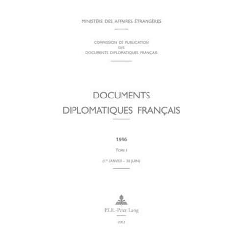Documents diplomatiques français: 1946 - Tome I (1er janvier - 30 juin)
