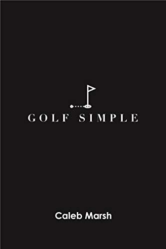 Golf Simple (English Edition) por Caleb Marsh