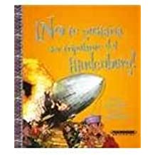 No te gustaria ser tripulante del Hindenburg/ You Would not Want to Fly in the Hindenburg (No te gustaria ser/ Would you Like to be)