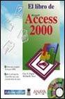 Libro de Access 2000, El - Con Un CD-ROM