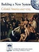Building a New System: Colonial America 1607-1763