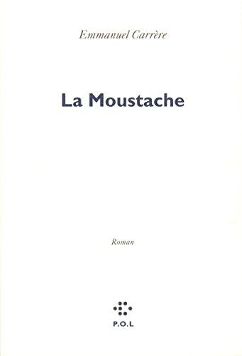 La moustache (Fiction) par Emmanuel Carrère