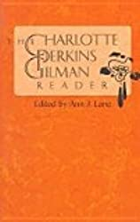 The Charlotte Perkins Gilman reader: The yellow wallpaper, and other fiction