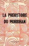 La préhistoire du Morbihan