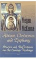 Vol 1 Advent Christmas And Epiphany Stories And Reflections On The Sunday Readings Vol 2 Stories And Reflections