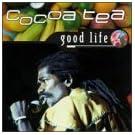Good Life by Cocoa Tea (2001-04-06)