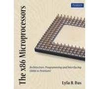 The x86 Microprocessors: Architecture, Programming and Interfacing (8086 to Pentium) par Lyla B Das