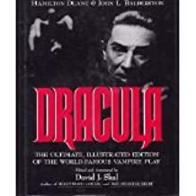 Dracula: The Ultimate, Illustrated Edition of the World-Famous Vampire Play