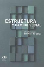 Estructura y cambio social: Libro homenaje a Salustiano del Campo (Fuera de Colección)