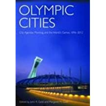 Olympic Cities: City Agendas, Planning, and the World's Games, 1896 to 2012