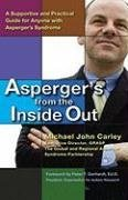 [Asperger's from the Inside Out: A Supportive and Practical Guide for Anyone with Asperger's Syndrome] (By: Michael John Carley) [published: April, 2008]
