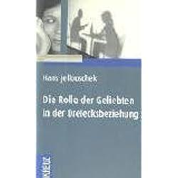 Die Rolle der Geliebten in der Dreiecksbeziehung von Hans Jellouschek (April 2005) Gebundene Ausgabe