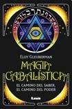 Descargar Libro Magia cabalistica / Kabbalistic Magick: El camino del saber, el camino del poder / The Path of Power, The Path of Knowledge (Armonia / Harmony) de Eloy Gleuberman