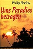 Philip Shelby: Ums Paradies betrogen.