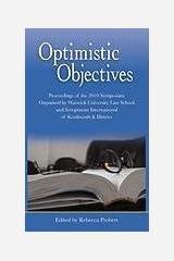 Optimistic Objectives: Proceedings of the 2010 Symposium Organised by Warwick University Law School and Soroptimist International of Kenilworth & District Hardcover