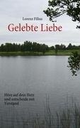 Buch: Gelebte Liebe - Höre auf dein Herz und entscheide mit Verstand von Lorenz Filius