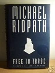 Free to Trade by Michael Ridpath (1995-01-16)