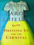 Dressing Up for the Carnival by Shields, Carol